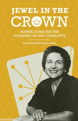 Cover for Jewel in the Crown: Bonnie Cone and the Founding of UNC Charlotte