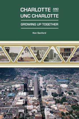 Cover for Charlotte and UNC Charlotte: Growing Up Together