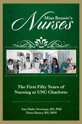 Cover for Miss Bonnie's Nurses: The First Fifty Years of Nursing at UNC Charlotte