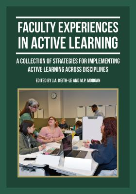 Cover for Faculty Experiences in Active Learning: A Collection of Strategies for Implementing Active Learning Across Disciplines